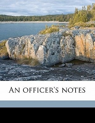 An Officer's Notes (Paperback): Ralph Middleton Parker, Charles Carleton Griffith