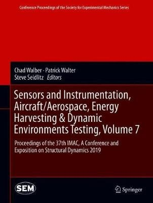 Sensors and Instrumentation, Aircraft/Aerospace, Energy Harvesting & Dynamic Environments Testing, Volume 7 - Proceedings of...