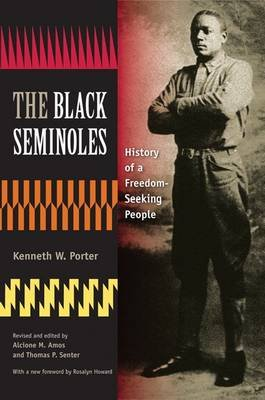 The Black Seminoles - History of a Freedom-Seeking People (Electronic book text): Kenneth W. Porter