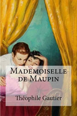 Mademoiselle de Maupin (French, Paperback): Theophile Gautier