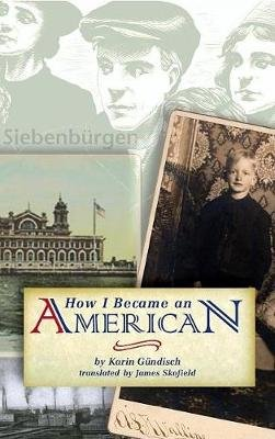 How I Became an American (Hardcover): Karin Gundisch
