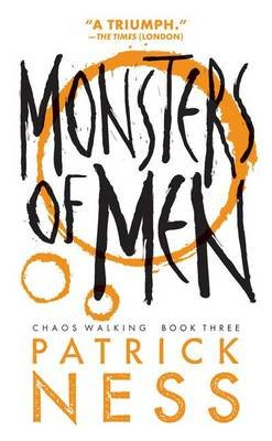Monsters of Men (Hardcover, Bound for Schools & Libraries ed.): Patrick Ness