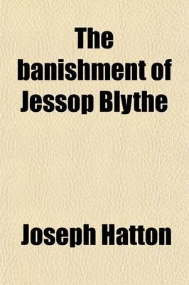The Banishment of Jessop Blythe; A Novel (Paperback): Joseph Hatton