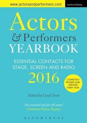 Actors and Performers Yearbook 2016 - Essential Contacts for Stage, Screen and Radio (Electronic book text): Lloyd Trott