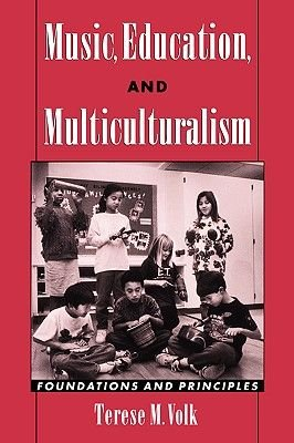 Music, Education, and Multiculturalism - Foundations and Principles (Paperback, New Ed): Therese M. Volk