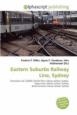 Eastern Suburbs Railway Line, Sydney (Paperback): Frederic P. Miller, Agnes F. Vandome, John McBrewster