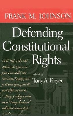 Defending Constitutional Rights (Hardcover): Frank M. Johnson