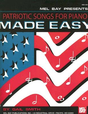 Patriotic Songs for Piano Made Easy (Paperback): Gail Smith