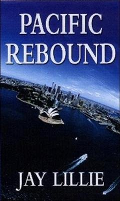Pacific Rebound (Paperback): Jay Lillie