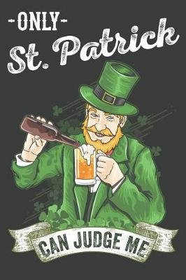 Only St. Patrick Can Judge Me (Paperback): Elderberry's Outlet