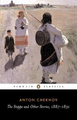 The Steppe and Other Stories, 1887-91 (Paperback, New Ed): Anton Pavlovich Chekhov