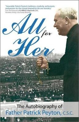 All for Her - The Autobiography of Father Patrick Peyton, C.S.C. (Paperback): Patrick Peyton