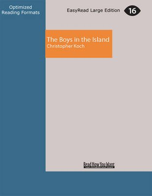 The Boys in the Island (Large print, Paperback, [Large Print]): Christopher Koch