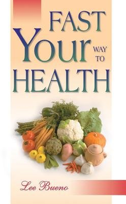 Fast Your Way to Health (Electronic book text): Lee Bueno