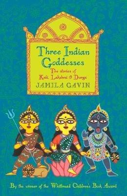Three Indian Goddesses (Paperback): Jamila Gavin