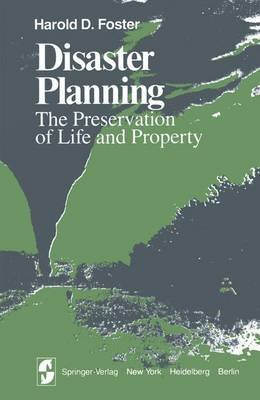Disaster Planning - The Preservation of Life and Property (Paperback, Softcover reprint of the original 1st ed. 1980): H. D....