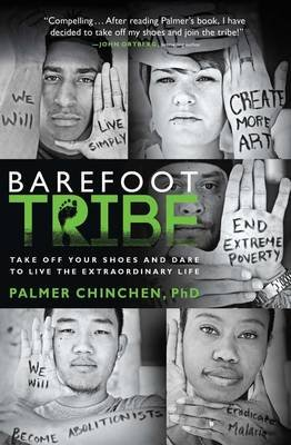 The Barefoot Tribe - A Manifesto for a New Kind of Church (Paperback): Palmer Chinchen