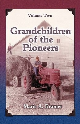 Grandchildren of the Pioneers - Volume Two (Paperback): Marie Kramer