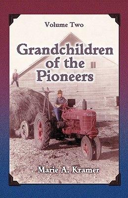 Grandchildren of the Pioneers - Volume Two (Paperback): Marie Kramer