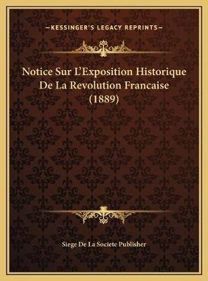 Notice Sur L'Exposition Historique de La Revolution Francaisnotice Sur L'Exposition Historique de La Revolution...
