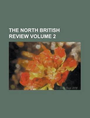 The North British Review Volume 2 (Paperback): Us Government, Anonymous
