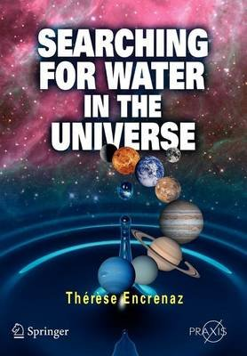 Searching for Water in the Universe (Hardcover): W. G Spruth, Thrse Encrenaz