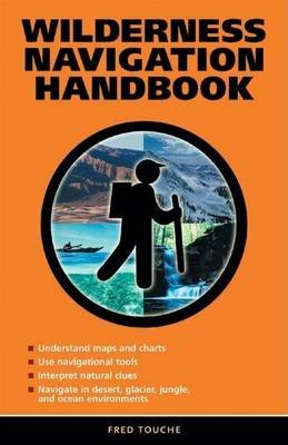 Wilderness Navigation Handbook (Electronic book text): Fred Touche