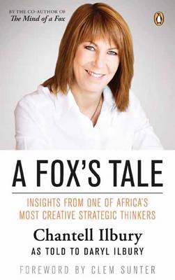 A fox's tale - Insights from one of Africa's most creative strategic thinkers (Paperback): Chantell Ilbury, Daryl...