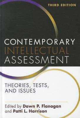 Contemporary Intellectual Assessment - Theories, Tests, and Issues (Hardcover, 3rd Revised edition): Dawn P. Flanagan, Patti L....