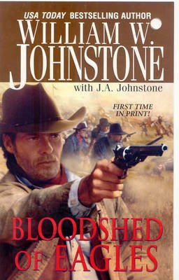 Bloodshed of Eagles (Paperback): William W Johnstone