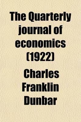 The Quarterly Journal of Economics (Volume 36) (Paperback): Charles Franklin Dunbar