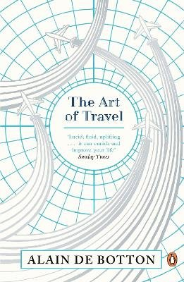 The Art of Travel (Paperback): Alain De Botton