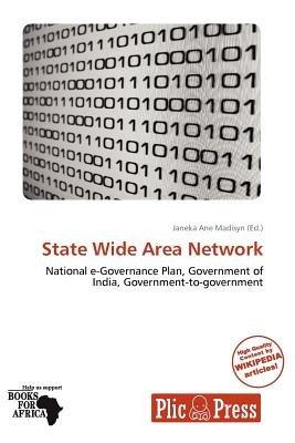 State Wide Area Network (Paperback): Janeka Ane Madisyn