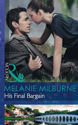 His Final Bargain (Electronic book text, ePub First edition): Melanie Milburne