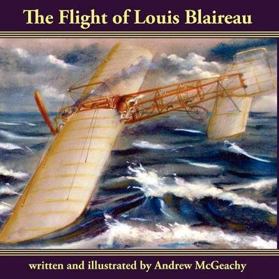 The Flight of Louis Blaireau (Paperback): Andrew McGeachy