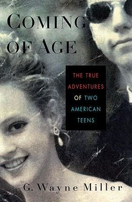 Coming of Age - The True Adventures of Two American Teens (Paperback): G. Wayne Miller