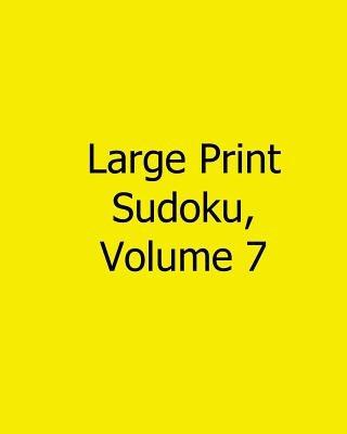 Large Print Sudoku, Volume 7 - Fun, Large Grid Sudoku Puzzles (Large print, Paperback, large type edition): Sam Taylor