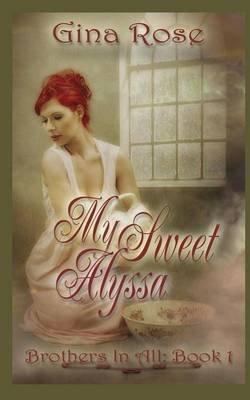 My Sweet Alyssa (Paperback): Gina Rose