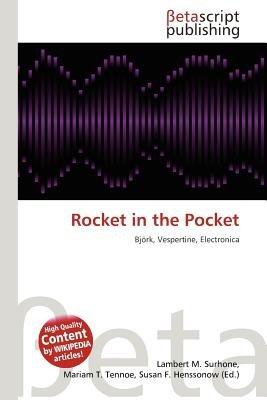 Rocket in the Pocket (Paperback): Lambert M. Surhone, Mariam T. Tennoe, Susan F. Henssonow