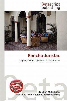 Rancho Juristac (Paperback): Lambert M. Surhone, Mariam T. Tennoe, Susan F. Henssonow