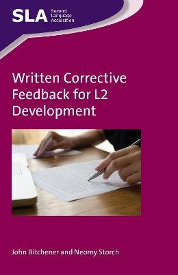 Written Corrective Feedback for L2 Development (Electronic book text): John Bitchener, Neomy Storch