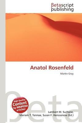 Anatol Rosenfeld (German, Paperback): Lambert M. Surhone, Mariam T. Tennoe, Susan F. Henssonow