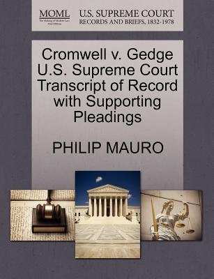 Cromwell V. Gedge U.S. Supreme Court Transcript of Record with Supporting Pleadings (Paperback): Philip Mauro