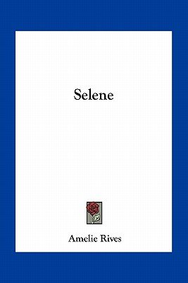 Selene (Paperback): Amelie Rives