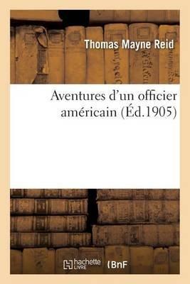 Aventures D'Un Officier Americain (French, Paperback): Thomas Mayne Reid