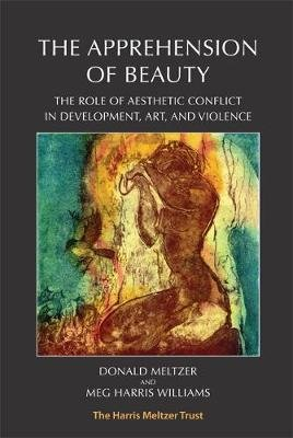 The Apprehension of Beauty - The role of aesthetic conflict in development, art and violence (Paperback, Revised edition):...