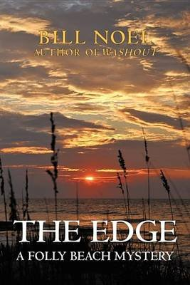 The Edge - A Folly Beach Mystery (Paperback): Noel Bill Noel