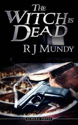 The Witch Is Dead (Paperback): R.J. Mundy