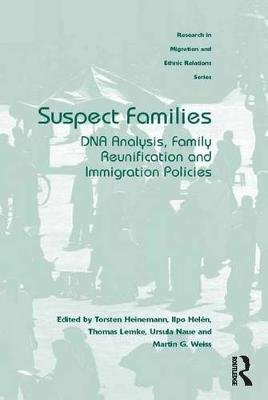 Suspect Families - DNA Analysis, Family Reunification and Immigration Policies (Electronic book text): Torsten Heinemann, Ilpo...