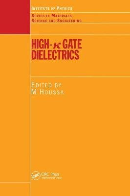 High-K Gate Dielectrics (Hardcover): Michel Houssa